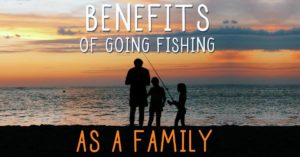 08-28-Benefits-of-going-fishing-as-a-family